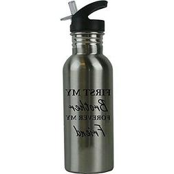 First My Brother Forever My Friend 20 Oz Stainless Steel Wat
