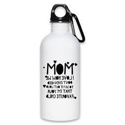 Mom We know I'm your favorite   Funny Water Bottle 20 Oz